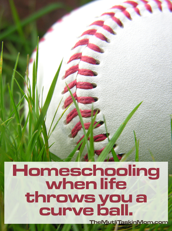 Homeschooling When Life Throws You a Curve Ball - The Multi Taskin Mom