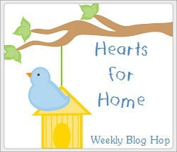 Hearts For Home Blog Hop #28