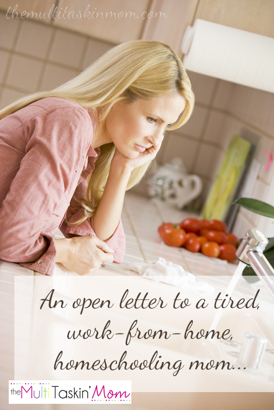 An open letter to a tired, work-from-home homeschooling mom
