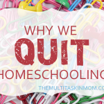 Why We Quit Homeschooling