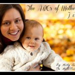 The ABC's of Motherhood ~ J is for Joyful