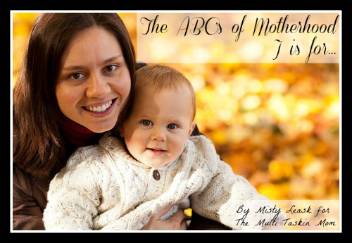 The ABC's of Motherhood ~ J is for Joyful