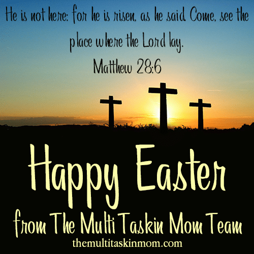 Happy Easter from the Multi Taskin' Mom Team