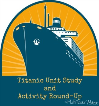 #Titanic Unit Study and Activity Round-Up | themultitaskinmom.com #homeschool #unitstudy