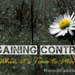 Regaining Control- When it's Time to Move On