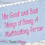 The Good and Bad Things of Being A Multitasking Person