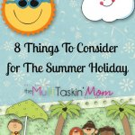 8 Things To Consider for The Summer Holiday