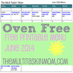 June 2014 Oven Free Printable Menu