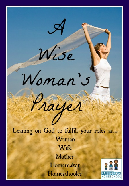 WiseWomanPrayer RaisingBoysHomeschool.com