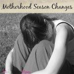 Motherhood Season Change