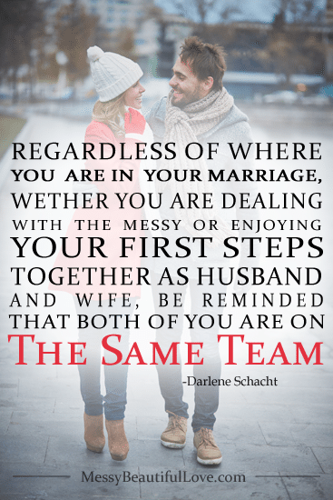 Marriage can be messy.  It can be hard.  It is up to us to decide what we will put into it and get out of it.