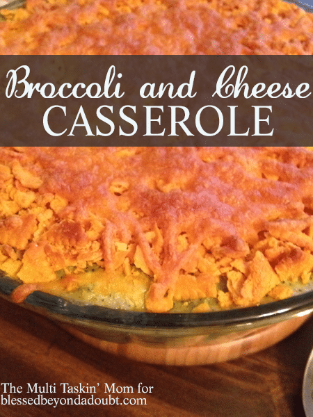 Broccoli and Cheese Casserole - The Multi Taskin' Mom for Blessed Beyond a Doubt 3