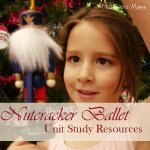 The Nutcracker Ballet Unit Study Resources