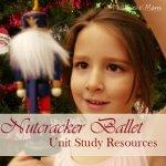 The Nutcracker Ballet Unit Study Resources