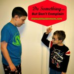 Do something….but don't complain.