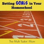 Setting Goals in Your Homeschool