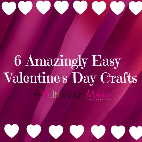 6 Amazingly Easy Valentine's Day Crafts