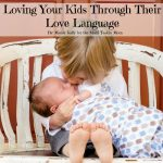 Loving Your Kids Through Their Love Language