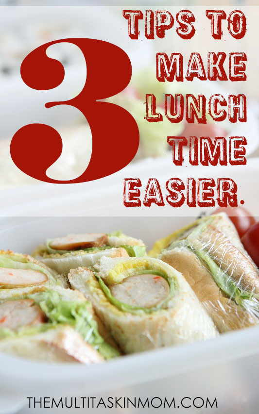 3 Tips to make lunch time easier