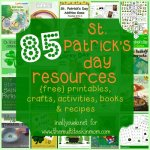 85 St. Patrick's Day Resources: printables, crafts, activities, recipes & MORE!