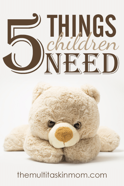 5 Things that Your Children Need