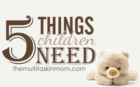 5 Things Children Need