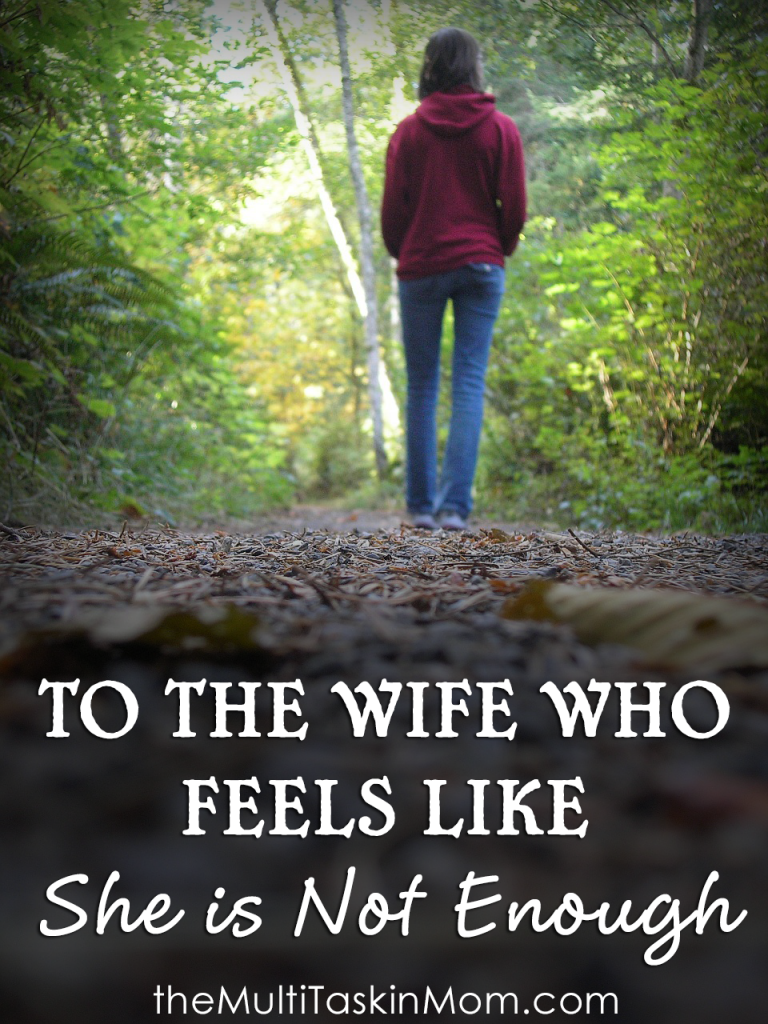 To the wife who feels like she is not enough