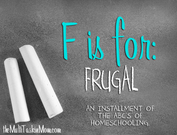F is for Frugal