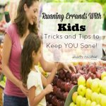 Tricks and Tips for Running Errands with Kids