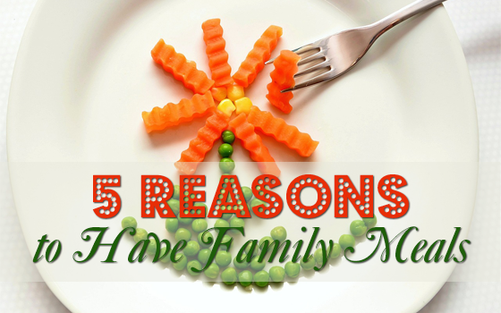5 Reasons to Have Family Meals PLUS a GIVEAWAY