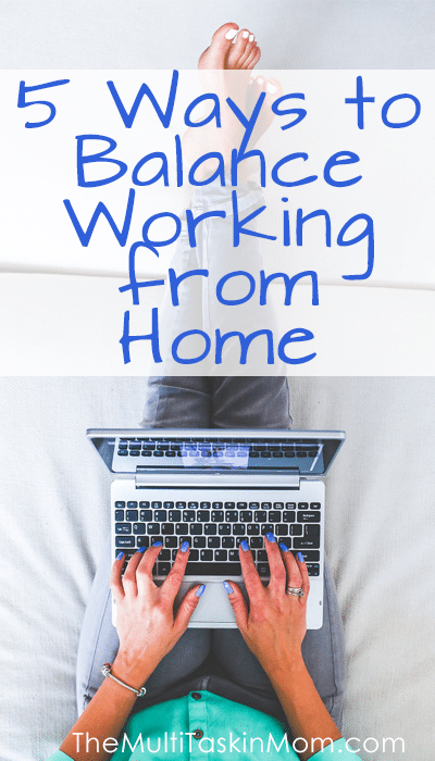 5 Ways to Balance Working from Home - Can you do it too