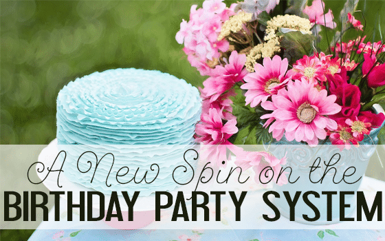 A New Spin on the Birthday Party System
