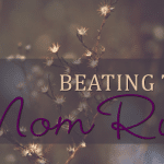 "Beating the ""Mom Rut"""