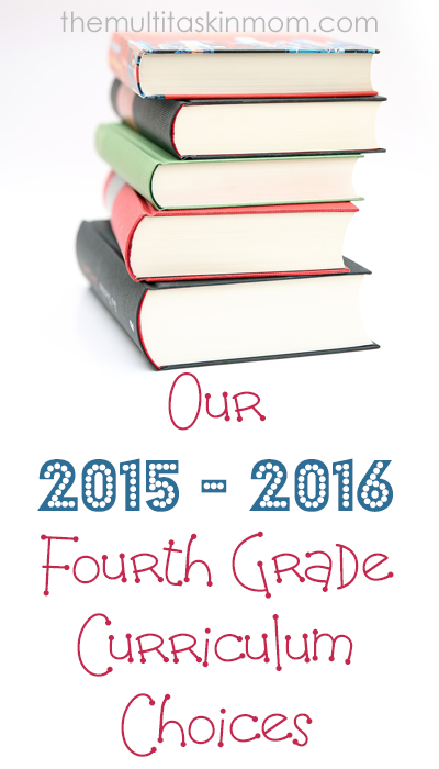 Our 2015 - 2016 Fourth Grade Curriculum Choices For you