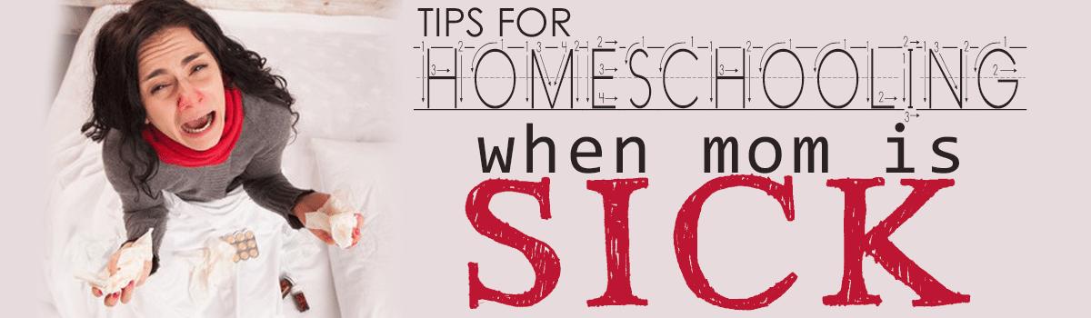 Tips for homeschooling when mom is sick slide