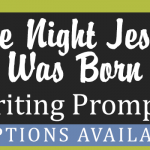 The Night Jesus Was Born Writing Prompts