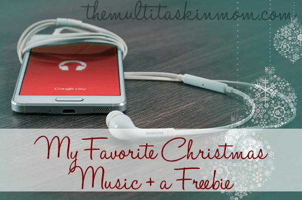 My Favorite Christmas Music Plus a Freebie