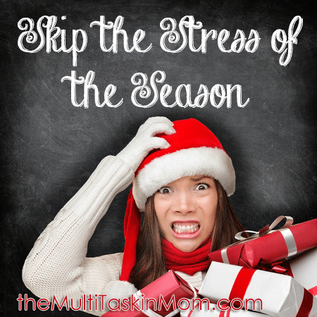 Skip the Stress of the Season