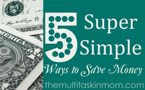 5 Super Simple Ways to Save Money