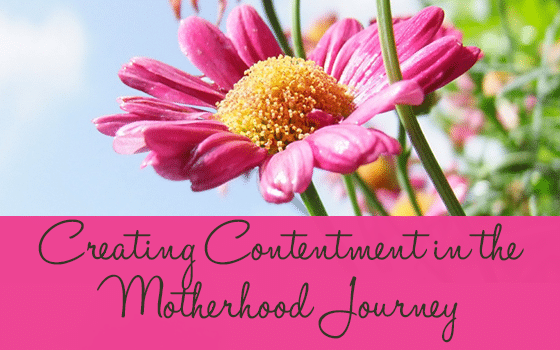 Creating Contentment in the Motherhood Journey
