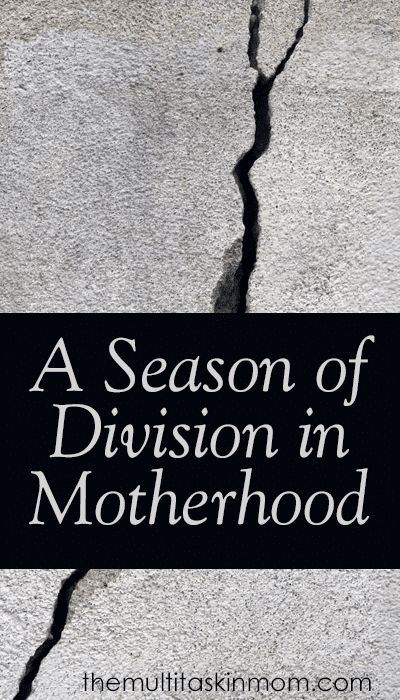 A Season of Division in Motherhood and Things You Can Do As A Mom