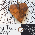 Fairy Tale Love vs. Real Life Love