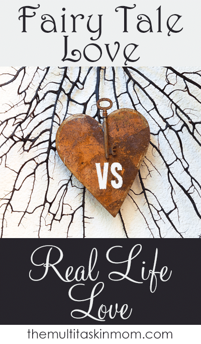 Fairy Tale Love vs Real Life Love which is your love story?