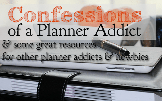 Confessions of a Planner Addict