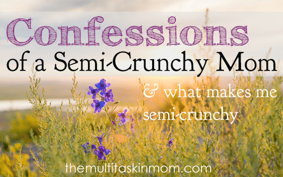 Confessions of a Semi-Crunchy Mom