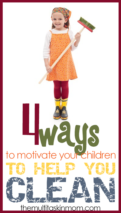 4 ways to help motivate your children to help you to clean