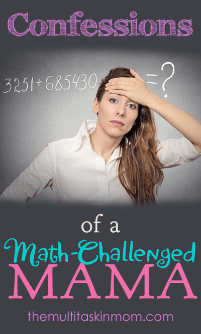 Confessions of a Math Challenged Mama and how I am fixing it