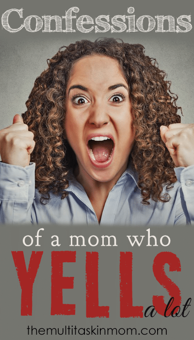 Confessions of a mom who yells a lot
