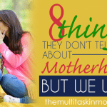 8 Things They Don't Tell You About Motherhood