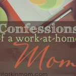 Confessions of a Work-at-Home Mom